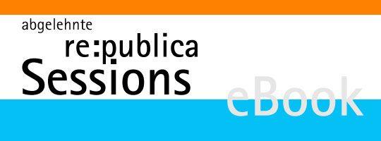 eBook online: Das haben wir auf der re:publica verpasst #rp13 #rp4U